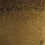 <b>Colosseum</b>:<b>Daughter Of</b> Time (1970) | LyricWiki | FANDOM powered ...