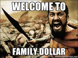 welcome to family dollar - This Is Sparta Meme | Meme Generator via Relatably.com