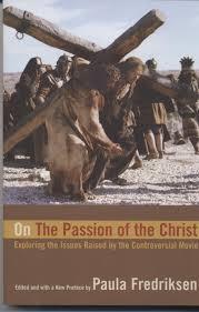paula fredriksen acirc department of religion boston university on passion of christ