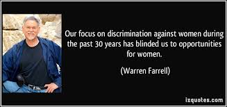 quote our focus on discrimination against women during the past   years has blinded us to opportunities warren farrell   jpgdiscrimination against women essays   we write