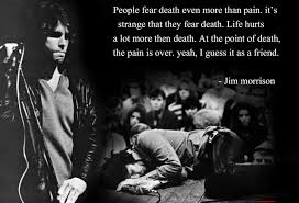 Jim Morrison Quotes On Pain - Album on quotesvil.com via Relatably.com
