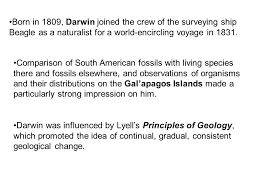 Born in       Darwin joined the crew of the surveying ship Beagle as a naturalist