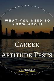you need to know about career aptitude tests career aptitude tests