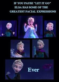 "Elsa made the best faces during ""Let it Go"" - Frozen meme 