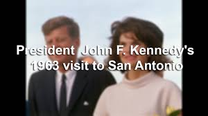 President John F. Kennedy's 1963 visit to San Antonio - San Antonio ...
