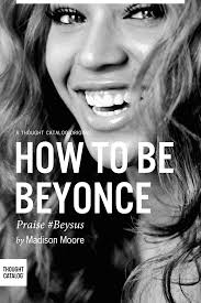 here s a gorgeous model talking about why being pretty is stupid how to be beyonce