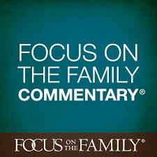 Focus on the Family Commentary