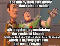 Meme Maker - see that symbol over there? thats nishan sahib, a ... via Relatably.com