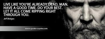 Jeff Bridges Quotes. QuotesGram via Relatably.com