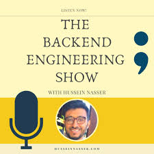 The Backend Engineering Show with Hussein Nasser