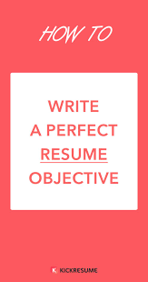17 best ideas about resume objective examples how to write a perfect resume objective examples included