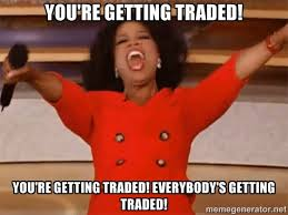 You're getting traded! You're getting traded! Everybody's getting ... via Relatably.com