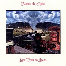 Image result for Last Train To Lhasa  Banco De Gaia