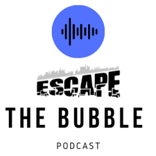 Escape The Bubble