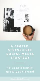17 best ideas about instagram brand linkedin com a simple stress social media strategy to consistently grow your brand plus
