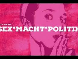 <b>SEX</b>*MACHT*POLITIK - YouTube