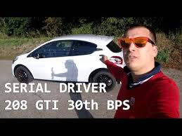 SERIAL DRIVER : essai Peugeot <b>208</b> GTI 30th <b>BPS</b> - YouTube