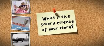 What is the 3-word <b>essence</b> of <b>your story</b>? - The Craft