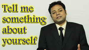 tell me something about yourself best job interview answer