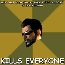 Must side with Corrupt boss, stupid activist (Adam Jensen) | Meme ... via Relatably.com