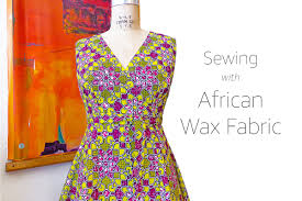 Sewing with <b>African Wax Fabric</b> | Learn 5 tips for sewing with African ...