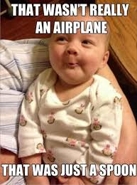 funny smart baby meme, that wasn't an airplane that was just a ... via Relatably.com