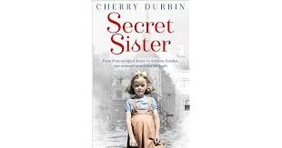 <b>Secret</b> Sister: From Nazi-occupied Jersey to wartime London, one ...