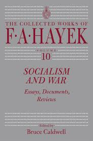 socialism and war essays documents reviews the collected works socialism and war essays documents reviews the collected works of f a hayek f a hayek bruce caldwell 9780226320588 amazon com books