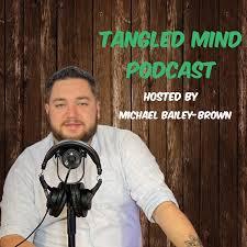 Tangled Mind Podcast