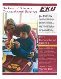 bs in occupational science program occupational therapy occupational science is the study of human occupation how we occupy our time through activity organize ourselves by activity patterns and habits