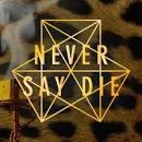 Never Say <b>Die</b> Records's stream