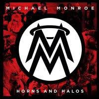 <b>MICHAEL MONROE</b> – <b>Horns</b> And Halos (2013) | Album / EP ...