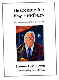 phil nichols bradburymedia  earlier this year bluumlroof press released searching for ray bradbury writings about the writer and the man by steven paul leiva a collection of essays