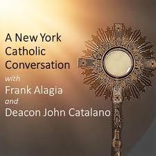 A New York Catholic Conversation Podcast