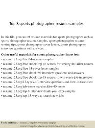 top8sportsphotographerresumesamples 150602140007 lva1 app6891 thumbnail 4 jpg cb 1433253651