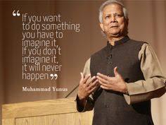 Muhammad Yunus Quote | Quotes | Pinterest | Quote via Relatably.com