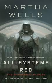 <b>All Systems</b> Red (Murderbot Diaries Series #<b>1</b>) by Martha Wells ...