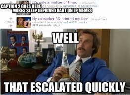 Makes sleep deprived rant on lp memes Caption 2 goes here - That ... via Relatably.com