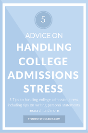 advice on handling college admissions stress students toolbox 5 advice on handling college admissions stress students toolbox tips on knowing your guidance