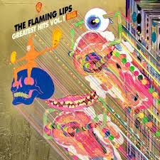 The <b>Flaming Lips</b> - <b>Greatest</b> Hits Vol 1 (Deluxe Edition) - LP – Rough ...