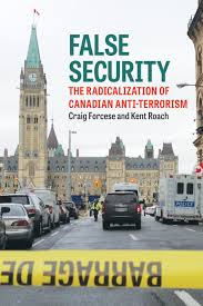 false security irwin law false security the radicalization of canadian anti terrorism