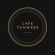 Cafe Tanweer - Enlightening Conversations with Muslims