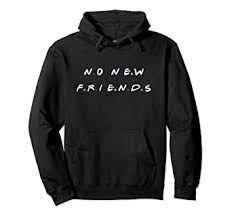No new friends hoodie Pullover Hoodie: Clothing - Amazon.com