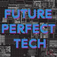 Future Perfect Technology