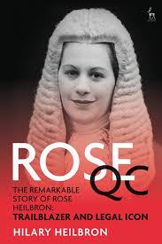 <b>ROSE</b> QC: Hilary Heilbron: Hart Publishing