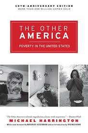 the other america poverty in the united states michael the other america poverty in the united states michael harrington 9780684826783 com books
