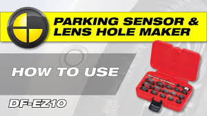 DF-EZ10 <b>Parking Sensor</b> and Lens <b>Hole</b> Maker - How to Video ...