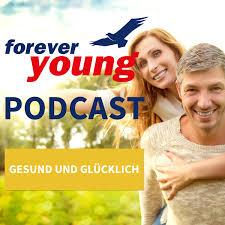 forever young - Ernährung, Bewegung, Denken, Gesundheit und Fitness