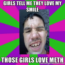 Girls tell me they love my smile Those girls love meth - Captain ... via Relatably.com
