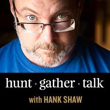 Hunt Gather Talk with Hank Shaw